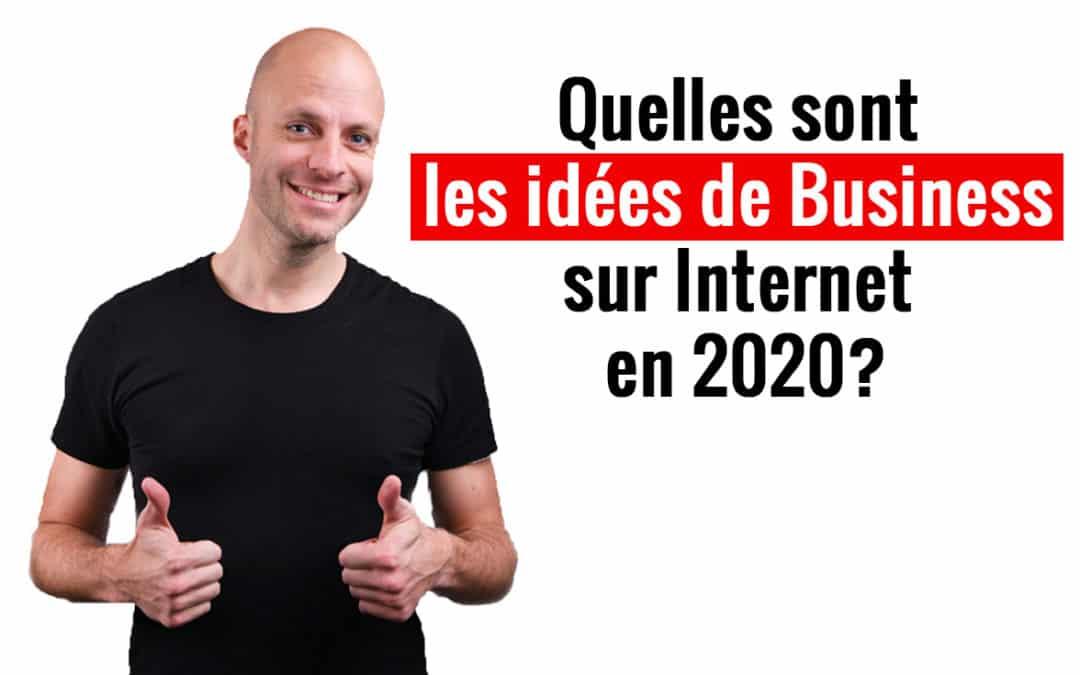 Quelles sont les idées de business sur Internet ?